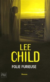 [Child, Lee] Jack Reacher - Tome 9: Folie furieuse Couv4110