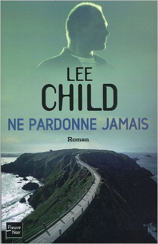 [Child, Lee] Jack Reacher - Tome 7: Ne pardonne jamais Ne_par10