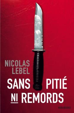[Lebel, Nicolas] Sans pitié ni remords 97825010