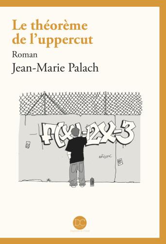 [Palach, Jean-Marie] Le théorème de l'uppercut Couv_t11