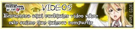 Highschool of the Dead ~Videos~