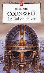[Cornwell, Bernard] La Saga du Roi Arthur - Tome 1: Le Roi de l'hiver Saga_d10