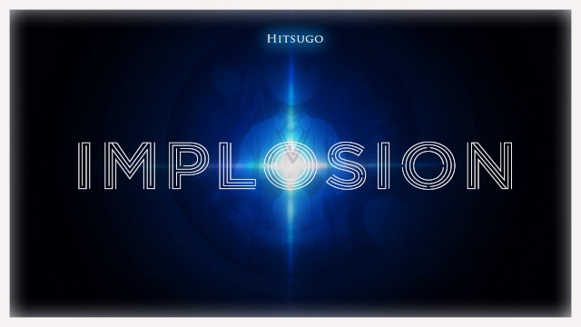 Implosion by Hitsugo & Neb[LEVEL UP 2011] Implos10