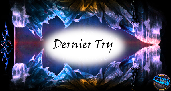 Bienvenue chez Dernier Try