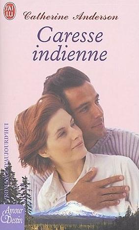 Caresse Indienne de Catherine Anderson Caress10