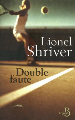 [Shriver, Lionel] Double Faute Double10