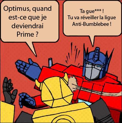 [Mini-Jeu] Générateur de Meme - Imaginez le dialogue - Optimus gifle Bumblebee/Bourdon! Sans_t10