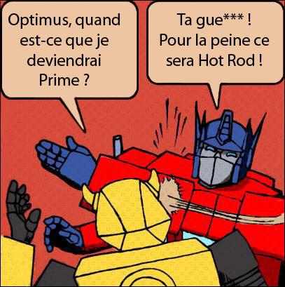 [Mini-Jeu] Générateur de Meme - Imaginez le dialogue - Optimus gifle Bumblebee/Bourdon! Sans_t11