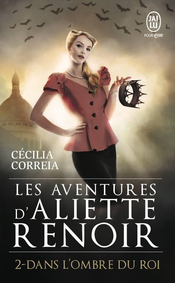 CORREIA Cécilia - LES AVENTURES D'ALIETTE RENOIR - Tome 2 : Dans l'ombre du roi Les_av10