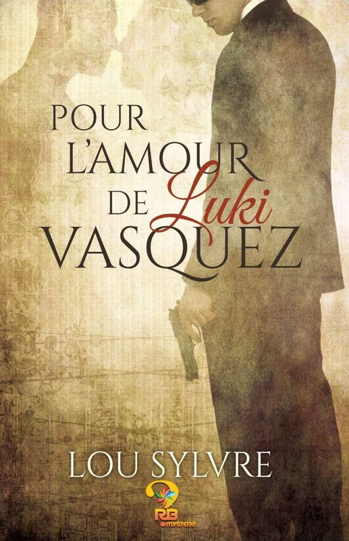 SYLVRE Lou - JAMES ET VASQUEZ - Tome 1 : Pour l'amour de Luki Vasquez Luki10