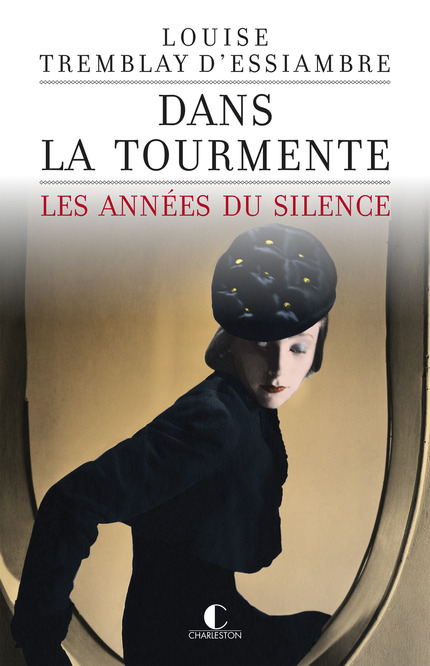 TREMBLAY D'ESSIAMBRE Louise - LES ANNEES DU SILENCE - Tome 1: Dans la tourmente  Dans_l10