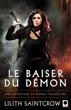 valentine - Une aventure de Danny Valentine - T1 : Le baiser du démon de Lilith Saintcrow Arton910