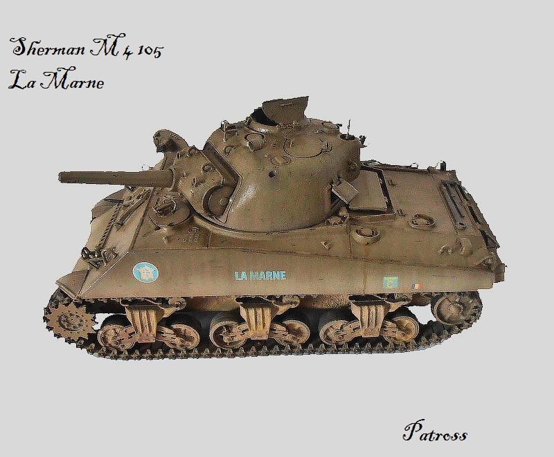 """Sherman M4 105 mm """" La Marne """" 2 eme DB Pat611"""