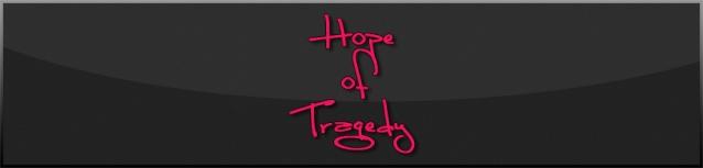 Hope of Tragedy
