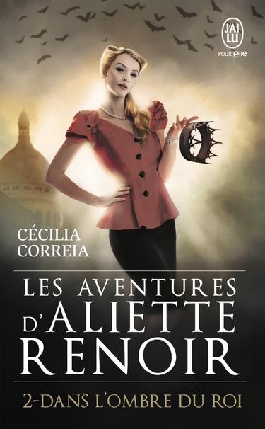 Les aventures d'Aliette Renoir - Tome 2 : Dans l'ombre du roi de Cécilia Correia Aliett10