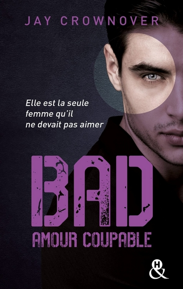 crownover - Bad - Tome 3 : Amour coupable de Jay Crownover Amour_11