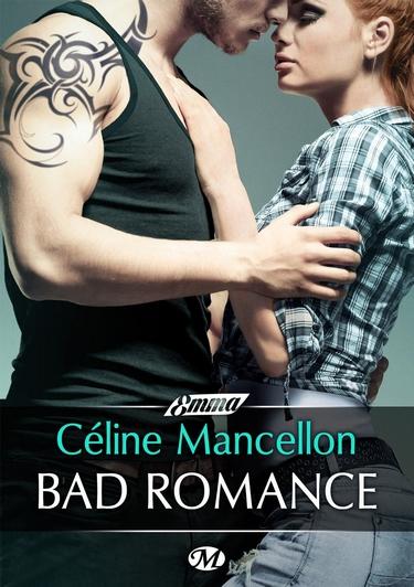 Bad Romance - Tome 1 : Bad Romance de Céline Mancellon Bad_ro10
