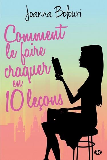 Comment le faire craquer en dix leçons de Joanna Bolouri Commen10