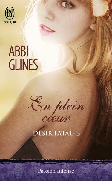 Désir Fatal - Tome 3 : En plein coeur d'Abbi Glines Dysir_10