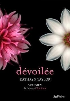 Les couleurs du plaisir - Tome 2 : Dévoilée de Kathryn Taylor Dyvoil10
