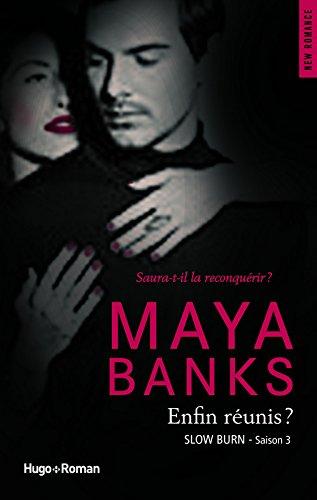 Slow Burn - Tome 3 : Enfin réunis ? de Maya Banks Enfin10