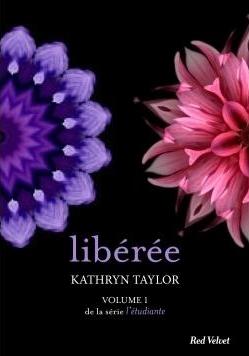 Les couleurs du plaisir - Tome 1 : Libérée de Kathryn Taylor Libyry10
