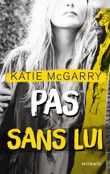 Hors Limites - Tome 3 : Pas sans lui de Katie McGarry Pas_sa10
