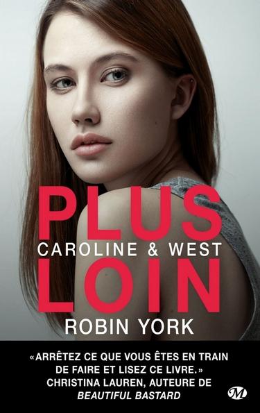 Caroline & West - Tome 1 : Plus loin de Robin York Plus_l10