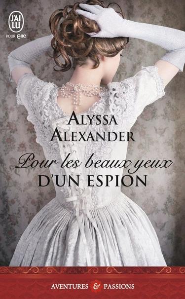Espions - Tome 2 : Pour les beaux yeux d'un espion d'Alyssa Alexander Pour_l10