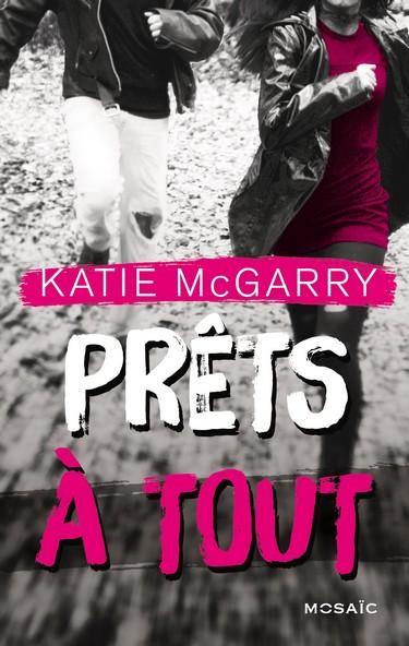 Hors limites - Tome 2 : Prêts à tout de Katie McGarry Prets10