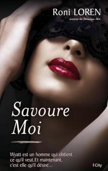 Loving on the Edge - Tome 4 : Savoure-moi de Roni Loren Savour10