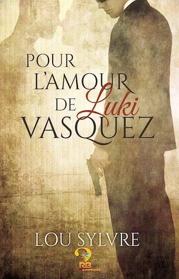Vasquez & James - Tome 1 : Pour l'amour de Luki Vasquez  de Lou Sylvre 12592210