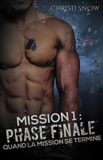 Quand la mission se termine - Tome 1 -  Mission 1: Phase finale de Christi Snow 91bq3n10