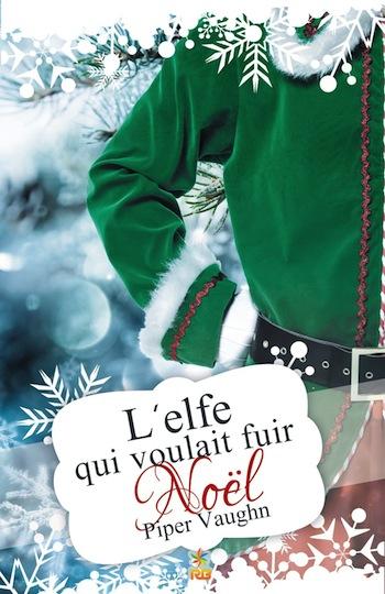 L'elfe qui voulait fuir Noël de Piper Vaughn 91xaor10