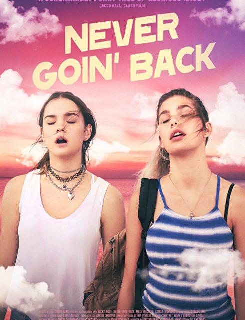 فيلم Never Goin' Back 2018 مترجم