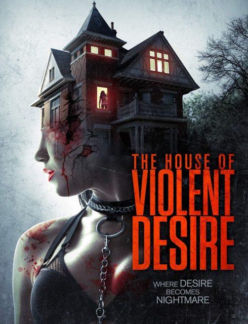 فيلم The House of Violent Desire 2018 مترجم