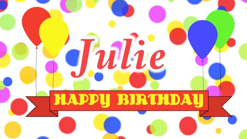 Julie! Happy Birthday Maxres11