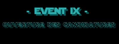 /!\ Event IX : Ouverture des candidatures /!\ Event_10