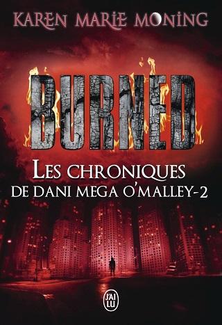 LES CHRONIQUES DE DANI MEGA O'MALLEY (Tome 02) BURNED de Karen Marie Moning Les-ch10