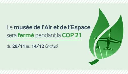Fermeture du Musée de l'Air et de l'Espace au Bourget du 28 novembre au 14 décembre inclus - COP21 Mae_co10