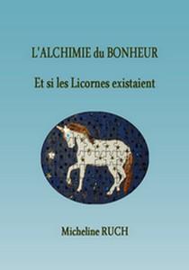 """Changements concernant le livre """"L'Alchimie du Bonheur - Et si les Licornes existaient"""" Couver10"""