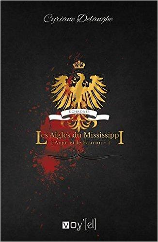 DELANGHE Cyriane - L'Aigle et le Faucon - Tome 1 : les Aigles du Mississippi 41exmi10