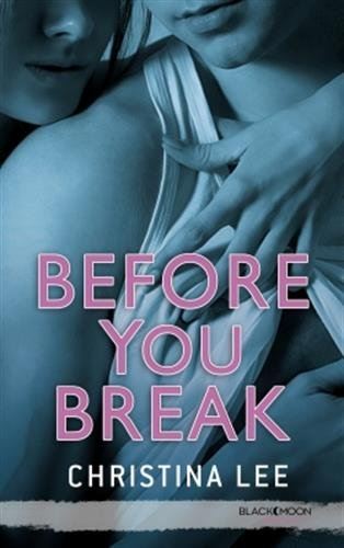 LEE Christina - BETWEEN BREATHS - Tome 2 :  Before You Break 4116t610