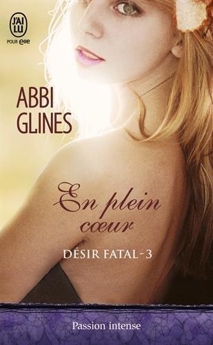 GLINES Abbi - DESIR FATAL - Tome 3 : En plein coeur 41o7gz10