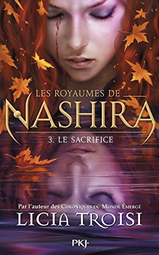 TROISI Licia - LES ROYAUMES DE NASHIRA - Tome 3 : Le Sacrifice 51rlbh10