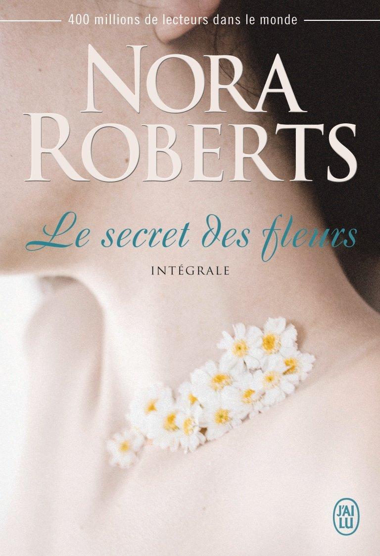 ROBERTS Nora - Le secret des fleurs - l'intégrale 71ptzc10