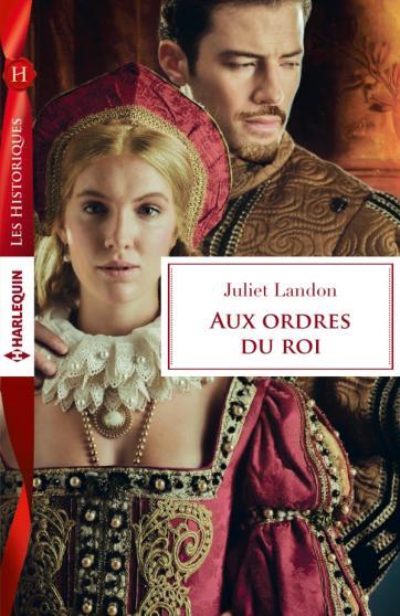LANDON Juliet - Aux ordres du roi 97822810