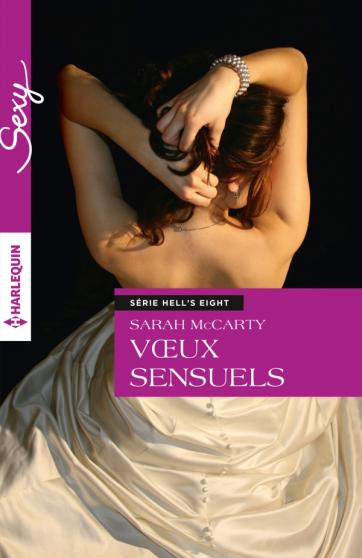 MC CARTHY Sarah - LES HELL'S EIGHT - Tome 6 : Voeux Sensuels 97822816