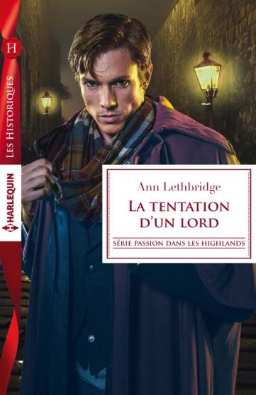 LETHBRIDGE Ann - PASSION DANS LES HIGHLANDS - Tome 3 : La tentation d'un lord 97822825
