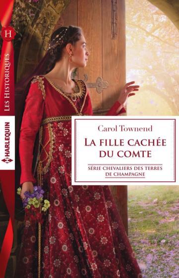 TOWNEND Carol - CHEVALIERS DES TERRES CHAMPAGNE - Tome 2 : La fille cachée du comte 97822826